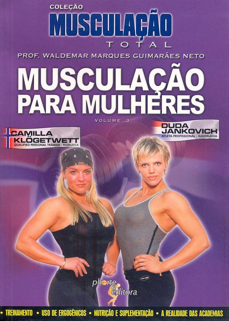 Musculação total: vol 3: musculação para mulheres  - Phorte Editora