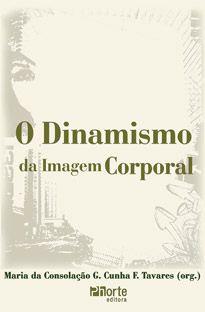 O dinamismo da imagem corporal (Maria da Consolação Tavares)   - Phorte Editora
