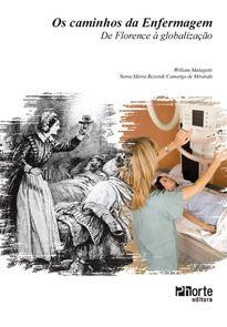 Os caminhos da enfermagem: de Florence à globalização  - Phorte Editora
