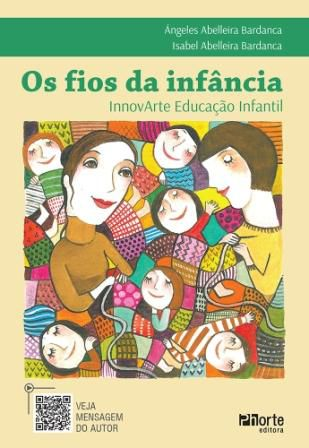 Os Fios da infância (Ángeles Abelleira Bardanca e Isabel Abelleira Bardanca)  - Phorte Editora