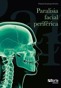 Paralisia facial periférica (Clynton Lourenço Corrêa )  - Phorte Editora