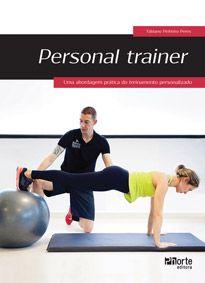 Personal trainer: uma abordagem prática do treinamento personalizado  - Phorte Editora