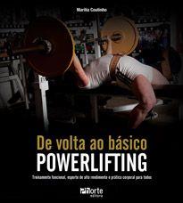 Powerlifting de volta ao básico: treinamento funcional, esporte de alto rendimento e prática corporal para todos (Marília Coutinho)  - Phorte Editora