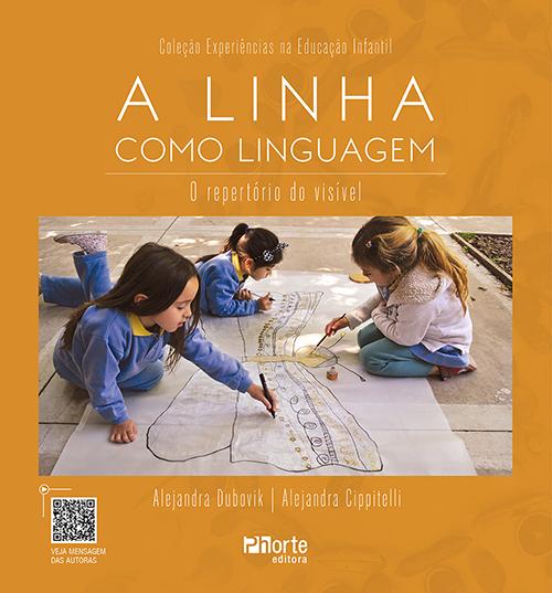 A Linha como Linguagem: o repertório do visível. (Alejandra Dubovik e Alejandra Cipitelli)  - Phorte Editora