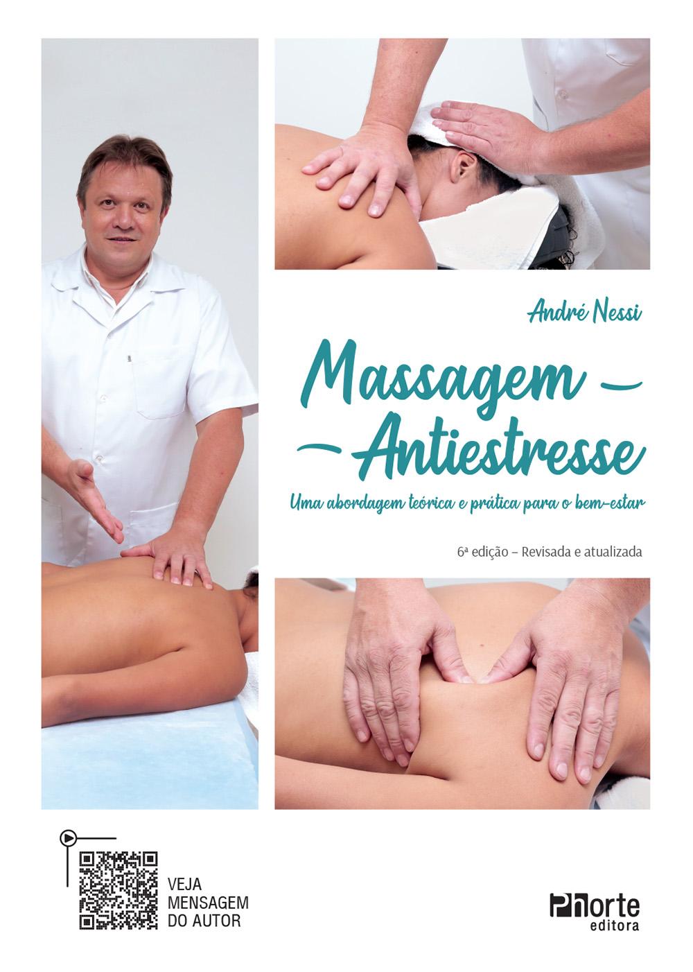 Massagem Antiestresse - 6ª edição ( André Nessi)  - Phorte Editora