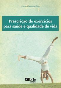 Prescrição de Exercícios para a Saúde e Qualidade de Vida  - Phorte Editora