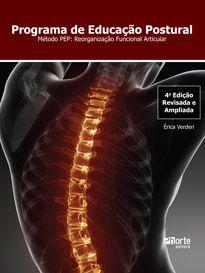 Programa de educação postural - 4ª edição: Método PEP - reorganização funcional articular ( Érica Beatriz Lemes Pimentel Verderi)  - Phorte Editora