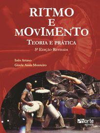 Ritmo e movimento - 5ª edição: Teoria e prática  - Phorte Editora
