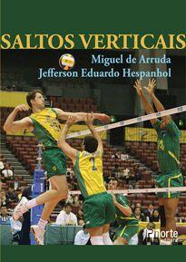 Saltos verticais (Jeffeson Eduardo Hespanhol, Miguel Arruda)  - Phorte Editora
