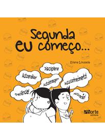 Segunda eu começo... ( Eliana Regina Louzada)  - Phorte Editora