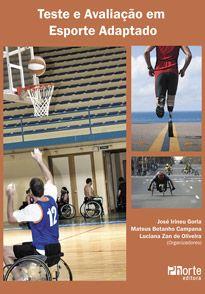 Teste e avaliação em esporte adaptado (José Irineu Gorla, Luciana Zan de Oliveira)   - Phorte Editora