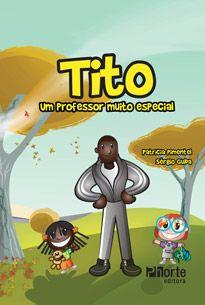 Tito - 3ª edição: Um professor muito especial (Sergio Guida, Patricia Pimentel Soriano)  - Phorte Editora