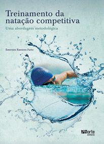 Treinamento da natação competitiva: Uma abordagem metodológica (Emerson Ramirez Farto)  - Phorte Editora