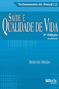 Treinamento de força, saúde e qualidade de vida - 2ª edição (Roberto Fares Simão Júnior)  - Phorte Editora