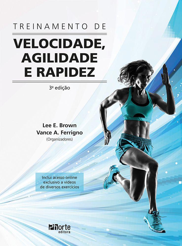 Treinamento de Velocidade, agilidade e rapidez (Lee E. Brown e Vance A. Ferrigno)  - Phorte Editora