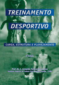 Treinamento desportivo - 2ª edição: carga, estrutura e planejamento  - Phorte Editora