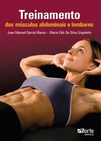 Treinamento dos músculos abdominais e lombares (Juan Manuel García Manso, Marzo Edir Silva Grigoletto)  - Phorte Editora