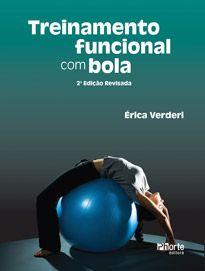 Treinamento funcional com bola - 2ª edição (Érica Beatriz Lemes Pimentel Verderi)    - Phorte Editora