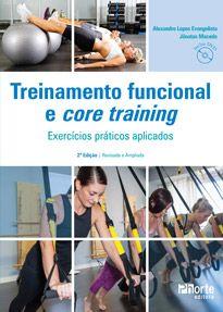 Treinamento funcional e core training - 2ª edição: Exercícios práticos aplicados ( Jonatas Macedo, Alexandre Lopes Evangelista)  - Phorte Editora