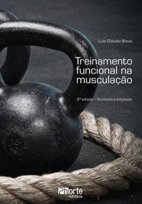 Treinamento funcional na musculação - 2ª edição (Luis Cláudio Bossi)  - Phorte Editora