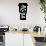 Adesivo Copo Café Coffee is Always a Good Idea Geladeira Padaria