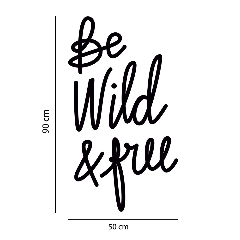 Adesivo de Parede Frase Be Wild and Free