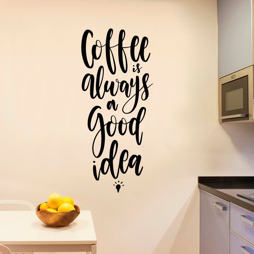 Adesivo de Parede Frase Coffe is always a Good Idea