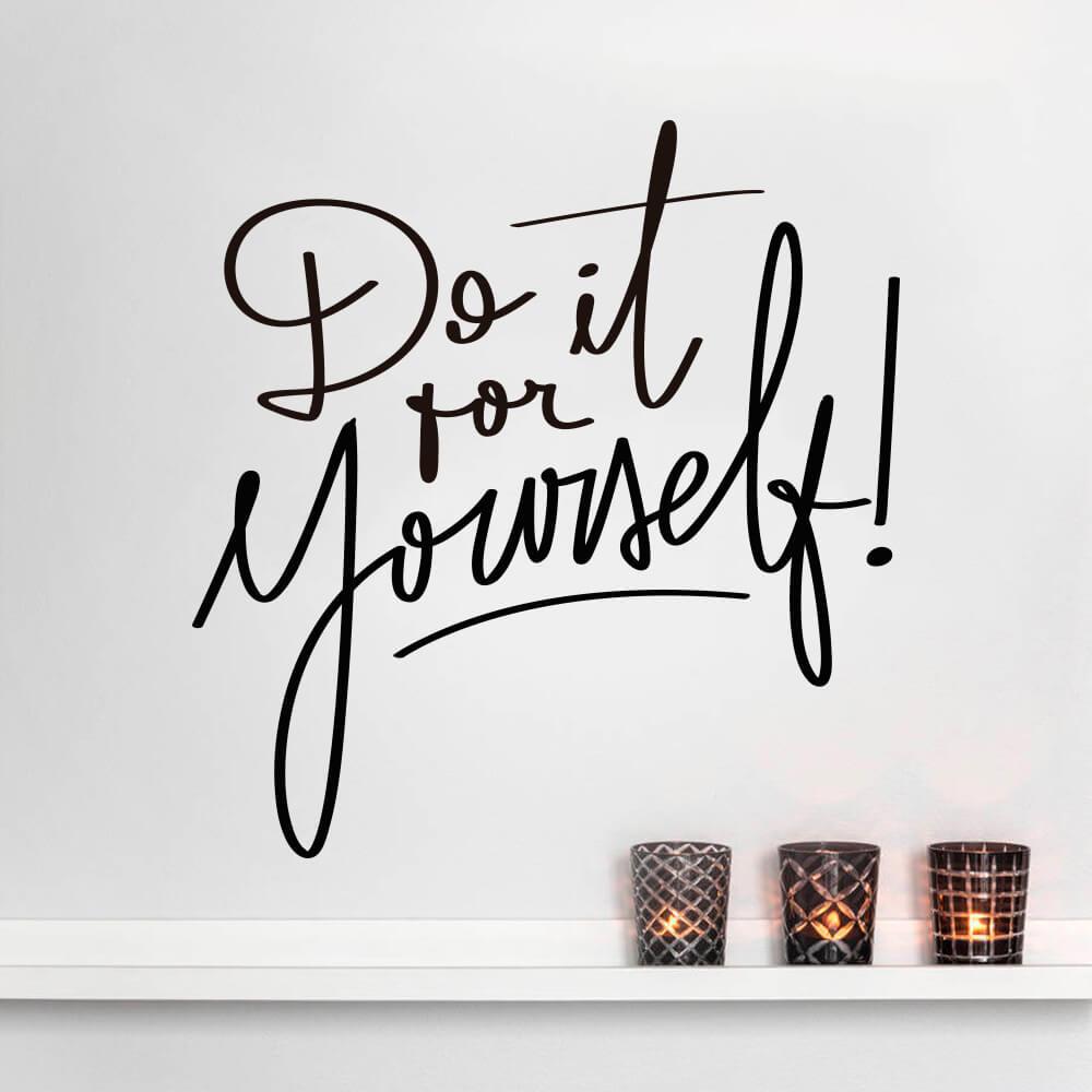 Adesivo de Parede Frase Do it for Yourself