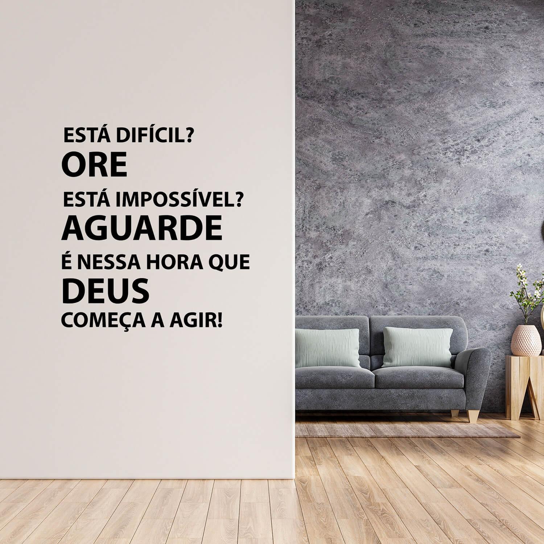 Adesivo de Parede Motivacional Frase Está Difícil? Ore! Deus Começa a Agir Decoração