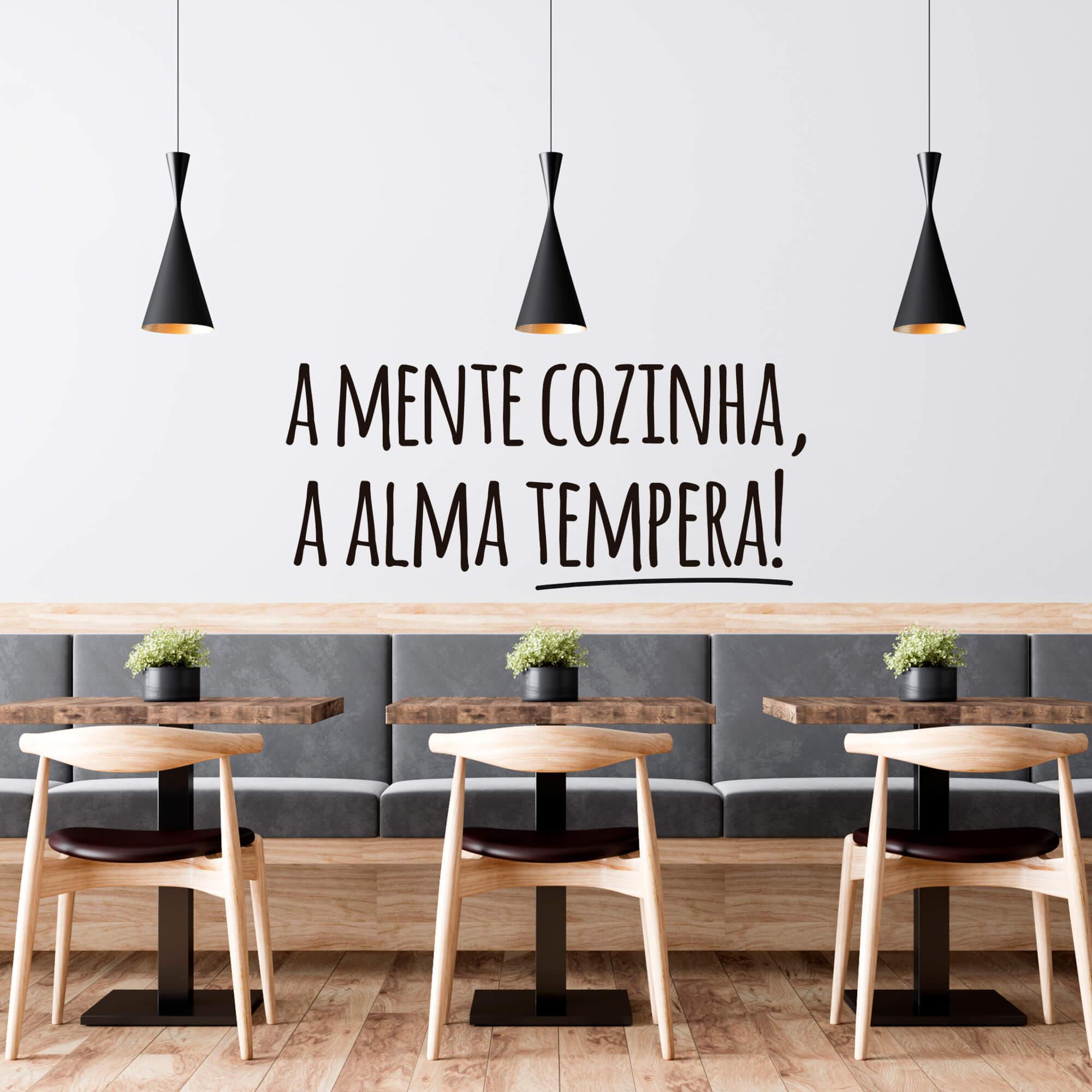 Adesivo Decorativo Parede Frase A Mente Cozinha, A Alma Tempera!