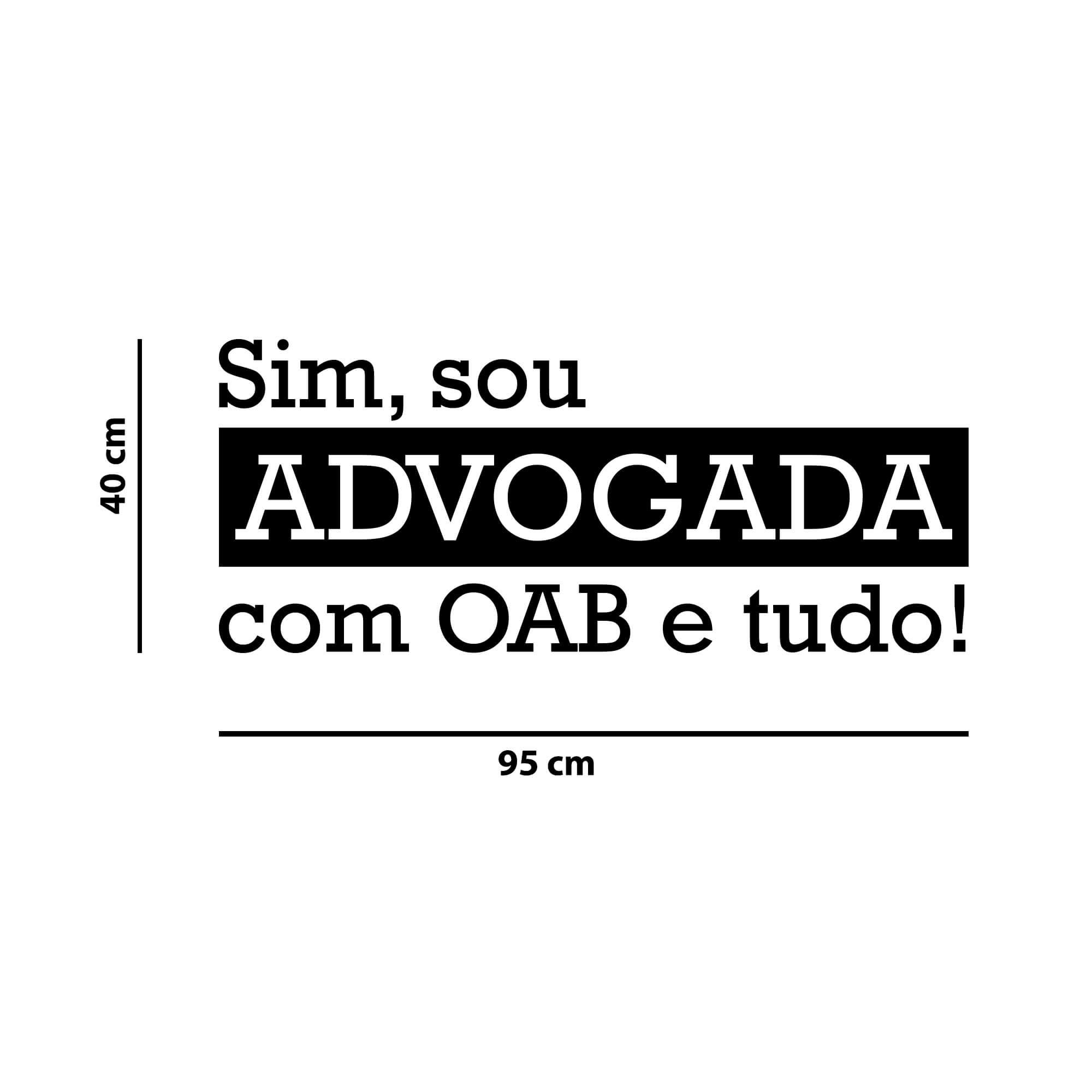 Adesivo Frase Sim, Sou Advogada com OAB e Tudo! Decoração Divertida Escritório