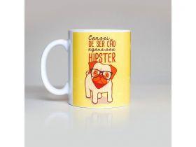 Caneca de Cachorro Cansei de ser Cão Agora Sou Hipster