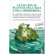A Cura Pelas Plantas, Pela Água e Pela Homeopatia