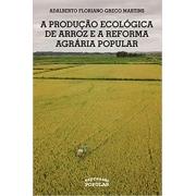 A produção ecológica de arroz e a reforma agrária popular