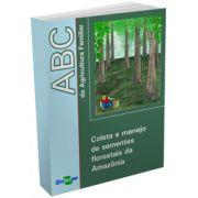 ABC da Agricultura Familiar - Coleta e Manejo de Sementes Florestais da Amazônia
