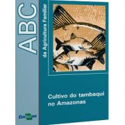 ABC da Agricultura Familiar - Cultivo do Tambaqui no Amazonas