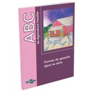 ABC da Agricultura Familiar - Formas de Garantir Água na Seca