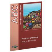 Abc da Agricultura Familiar - Produto Artesanal - Preço de Venda