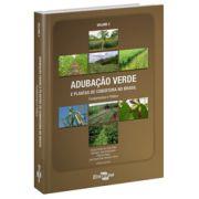 Adubação Verde e Plantas de Cobertura no Brasil - Fundamentos e Praticas - Vol. 2