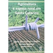 Agricultura e Espaço Rural em Santa Catarina