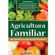 Agricultura Familiar - De Cacoal ao Cone Sul de Rondônia