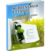 Agroenergia e Etanol - Questões Administrativas, Econômicas e Sociais