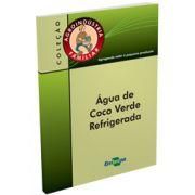 Agroindústria Familiar - Água de Coco Verde Refrigerada