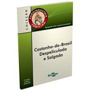 Agroindústria Familiar - Castanha-do-brasil Despeliculada e Salgada