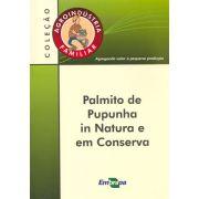 Agroindústria Familiar - Palmito de Pupunha in Natura e em Conserva
