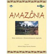 Amazônia - Meio Ambiente E Desenvolvimento Agrícola