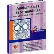 Anatomia das Espermatófitas - Material de aulas teórico-práticas