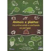 Animais e Plantas - Reconhecendo e Evitando os Perigos