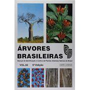 Árvores Brasileiras - Manual de Identificação e Cultivo de Plantas Arbóreas Nativas do Brasil - Vol. 02