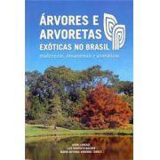 Árvores e Arvoretas Exóticas no Brasil - Madeireiras, Ornamentais e Aromáticas